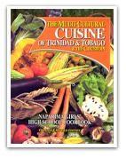The Multicultural Cuisine Of Trinidad and Tobago and The Caribbean