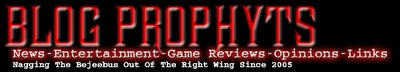 Blog Prophyts: News, Entertainment, Game Reviews, Opinions, Links, and more...