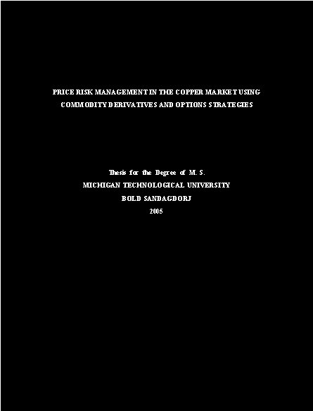 futures and options dissertation Futures and options bibliography  jing quan, a time-series analysis of the crude oil spot and futures market, dissertation, university of florida, 1990, 155 pp.