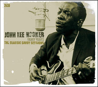 John Lee Hooker Early Years: Classic Savoy Sessions Album Cover