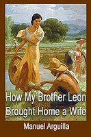 How My Brother Leon Brought Home a Wife by Manuel Arguilla
