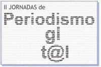 Universidad Cardenal Herrera-CEU (Elche). IIª Jornadas de Periodismo Digital. 2-5 Mayo 2006