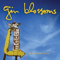 Gin Blossoms Major Lodge Victory