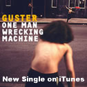 Guster One Man Wrecking Machine