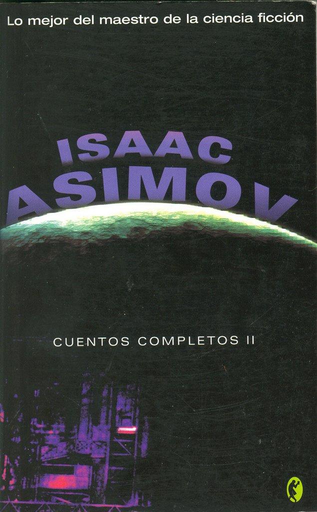 EL CREADOR DE SUEÑOS: Cuentos Completos de Isaac Asimov ... - photo#17