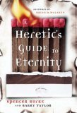 A Heretic's Guide to Eternity - Spencer Burke