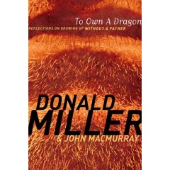 To Own a Dragon, by Donald Miller and John MacMurray