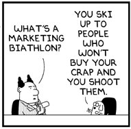 Dogbert on marketing biathlons
