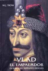 Vlad el empalador: en busca del auténtico Drácula