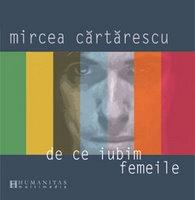 Mircea Cartarescu - De ce iubim femeile [audiobook]
