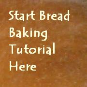 Click here to start bread baking tutorial