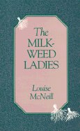 Bookcover: The Milkweed Ladies
