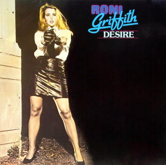 Roni Griffith I Want Your Lovin Desire