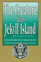 'The Creature from Jekyll Island : A Second Look at the Federal Reserve'του G. Edward Griffin. Συγκλονιστική και κινηματογραφικά λεπτομερής αναδρομή στις σκοτεινές συνθήκες ίδρυσης και το διφορούμενο ρόλο της FED, με φωτογραφικά και ιστορικά ντοκουμέντα!