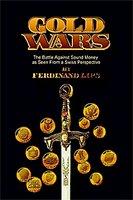 'Gold Wars: The Battle Against Sound Money As Seen from a Swiss Perspective' του Ferdinand Lips. Η σκηνή (αλλά κυρίως το...παρασκήνιο!) του Χρυσού στον αιώνα που πέρασε