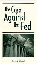 'The Case Against the Fed' του  Murray N.Rothbard, ένα καταιγιστικό και συμπκυκνωμένο κατηγορητήριο της FED