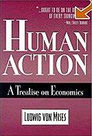'Human Action: A Treatise on Economics' του Ludwig von Mises. Μοναδικό έργο -ύμνος στην ανθρώπινη ελευθερία- για την κατανόηση του κοινωνικού/οικονομικού γίγνεσθαι από τη σκοπιά της Αυστριακής Σχολής οικονομικής σκέψης'