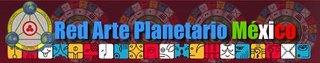 Click aqui y visite la Red de Arte Planetario de Mexico.