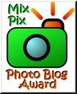 Click Here to Enter Mix-Pix Blogger Awards Contest at www.mixpixawards.blogspot.com