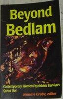 Beyond Bedlam