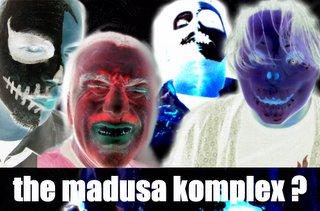 The Madusa Komplex????????????????????????????????????