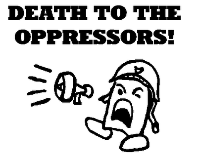 Death to the oppressors!