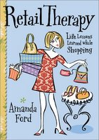 Retail Therapy:  Life Lessons Learned While Shopping - Buy the Book!