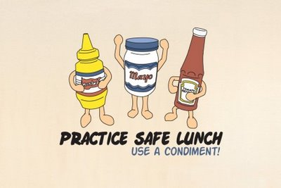 Practice Safe Lunch: Use a Condiment