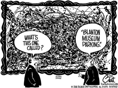 "Title: 'Blanton Museum'; Text: (two guys looking at a Pollock-like painting) Man 1: What's this one called? Man 2: ""Blanton Museum Parking."""