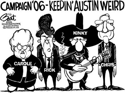 Title: Campaign '06; Text: (Carole Strayhorn, Rick Perry, Kinky Friedman, and Chris Bell standing under heading:) Campaing '06-Keeping Austin Weird