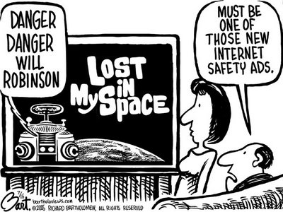 Title: MySpace; Text: (Couple watching TV showing the robot from Lost in Space below the title, 'Lost in MySpace'.) The robot says: 'Danger Danger Will Robinson'. The man watching TV says: 'Must be one of those new Internet safety ads.'