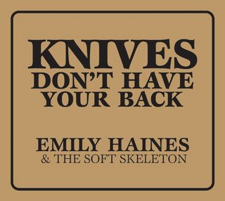 Emily Haines & The Soft Skeleton -- Knives Don't Have Your Back