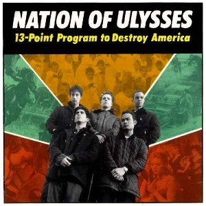 Nation Of Ulysses -- 13-Point Program To Destroy America