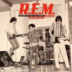 R.E.M. -- And I Feel Fine