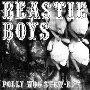 Beastie Boys -- Pollywog SteW EP (image courtesy of http://www.btinternet.com/~thisispunkrock/ps/ushc/ak/beast.htm)