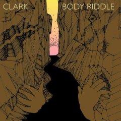 Clark -- Body Riddle