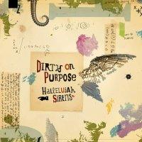 Dirty On Purpose -- Hallelujah Sirens