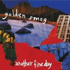 Golden Smog -- Another Fine Day