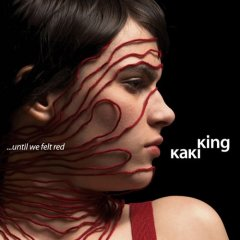 Kaki King -- ...Until We Felt Red