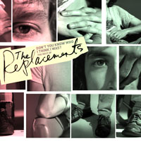 The Replacements -- Don't You Know Who I Think I Was?