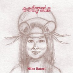 Miho Hatori -- Ecdysis