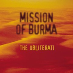 Mission of Burma -- The Obliterati