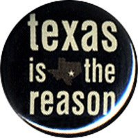 Texas Is The Reason