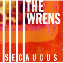 The Wrens -- Secaucus