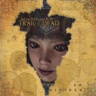 ...And You Will Know Us By The Trail Of Dead -- So Divided
