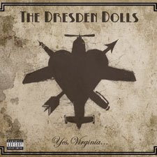 The Dresden Dolls -- Yes, Virginia