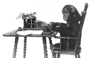 You know what they say. Give a monkey a typewriter and enough time...and eventually they will have a blog.
