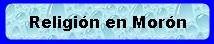 Las Religiones de Juan Jose Mora, Sus Sedes y sus creencias, Esta lista las incluye a todas