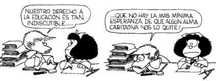 Lo demostró Perón, aquel viejo político y demagogo, cuando su eslogan decía \u0026quot;Alpargatas sí, libros no\u0026quot;. El general no quería el