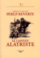 El Capitán Alatriste (Arturo y Carlota Pérez-Reverte
